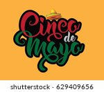 cinco de mayo lettering and... | Shutterstock . vector #629409656