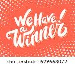 we have a winner  vector banner. | Shutterstock .eps vector #629663072