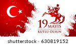 19 mayis ataturk'u anma ... | Shutterstock .eps vector #630819152