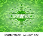 enjoy your madness realistic...