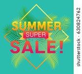 vector of summer super sale... | Shutterstock .eps vector #630824762
