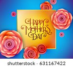 lettering happy mothers day... | Shutterstock .eps vector #631167422