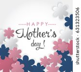 happy mother's day card. cutout ... | Shutterstock .eps vector #631323506