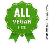 all vegan food green label with ... | Shutterstock .eps vector #631334942