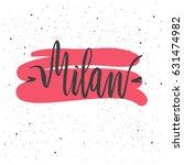 milan lettering. hand drawn... | Shutterstock .eps vector #631474982