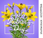 happy mothers day. greeting... | Shutterstock . vector #631599566