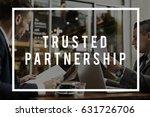 trusted partnership...   Shutterstock . vector #631726706