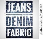 word jeans  denim  fabric made... | Shutterstock . vector #631781162