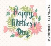 happy mother's day. handmade... | Shutterstock .eps vector #631781762