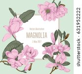 magnolia. flowers. flowering of ... | Shutterstock .eps vector #631952222