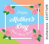 mother's day greeting card with ... | Shutterstock .eps vector #631977698
