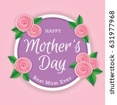 mother's day greeting card with ... | Shutterstock .eps vector #631977968