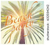 postcard   beach party. | Shutterstock . vector #632034242