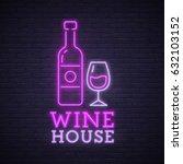 wine house neon sign. neon sign ... | Shutterstock .eps vector #632103152