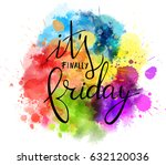 it's finally friday modern... | Shutterstock .eps vector #632120036