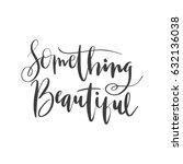 lettering words. something...   Shutterstock .eps vector #632136038