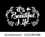 its a beautiful life positive... | Shutterstock .eps vector #632184488