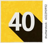 number forty  40 on retro... | Shutterstock .eps vector #632293952