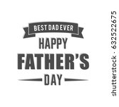 happy father's day  best dad... | Shutterstock .eps vector #632522675