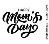 hand drawn lettering happy mom... | Shutterstock .eps vector #632546096