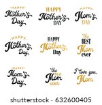 mothers day lettering... | Shutterstock . vector #632600405