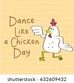 happy dance like a chicken day  | Shutterstock .eps vector #632609432