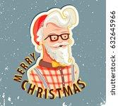 hand drawn hipster santa claus... | Shutterstock . vector #632645966
