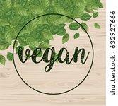 vegan logo with basil leaves... | Shutterstock .eps vector #632927666
