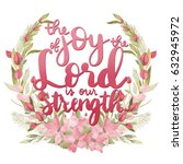 the joy of the lord typography... | Shutterstock . vector #632945972
