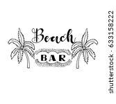 beach  bar . summer lettering.... | Shutterstock .eps vector #633158222
