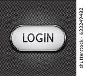 login button on metal... | Shutterstock .eps vector #633249482