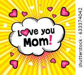 love you mom  hand drawn speech ... | Shutterstock .eps vector #633374042
