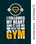i followed my heart and it led... | Shutterstock .eps vector #633446672