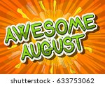 awesome august   comic book... | Shutterstock .eps vector #633753062