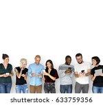 diversity group use mobile... | Shutterstock . vector #633759356
