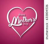 happy mother's day greeting... | Shutterstock . vector #633804536
