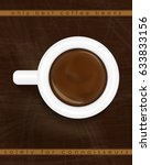cup of espresso top view.... | Shutterstock .eps vector #633833156