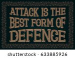 attack is the best form of... | Shutterstock .eps vector #633885926