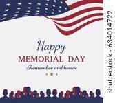 happy memorial day. greeting... | Shutterstock .eps vector #634014722