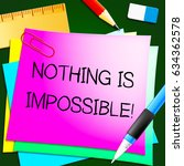 nothing is impossible message... | Shutterstock . vector #634362578