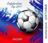 soccer confederation cup 2017... | Shutterstock .eps vector #634714868