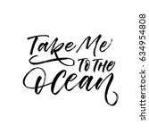 take me to the ocean postcard.... | Shutterstock .eps vector #634954808