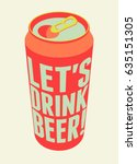let's drink beer  typography... | Shutterstock .eps vector #635151305