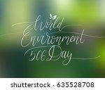 world environment day hand... | Shutterstock .eps vector #635528708