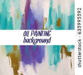 abstract oil painting texture.... | Shutterstock .eps vector #635995592