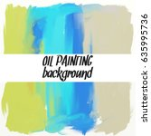 abstract oil painting texture.... | Shutterstock .eps vector #635995736