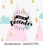 hello december. inspirational... | Shutterstock .eps vector #636251792