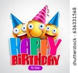 happy birthday to you vector... | Shutterstock .eps vector #636331568