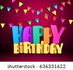happy birthday 3d vector text... | Shutterstock .eps vector #636331622
