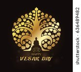 happy vesak day   gold buddha... | Shutterstock .eps vector #636489482
